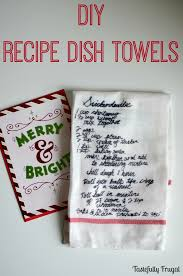 diy recipe dish towels make these sentimental gifts in a few minutes and for only