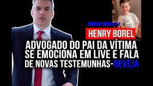ADVOGADO DE PAI DE HENRY SE EMOCIONA EM LIVE E FALA DE NOVAS TESTEMUNHAS -  REVEJA - YouTube