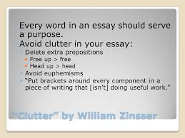 the confident writer chapter revising and editing your essays  clutter by william zinsser every word in an essay should serve a purpose