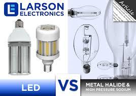 Lighting 101 Led Vs Metal Halide High Pressure Sodium