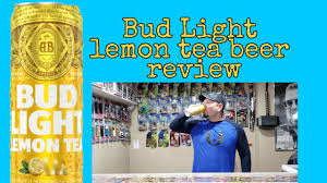 Bud Light Lemon Tea Ingredients New Bud Light Lemon Tea Beer Review