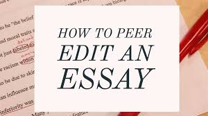 great writing great essays peer editing sheets  edit my essay online simply the best