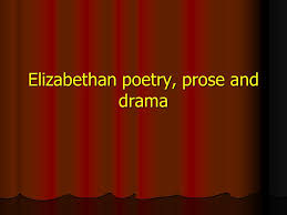elizabethan poetry prose and drama ppt video online  1 elizabethan poetry prose and drama