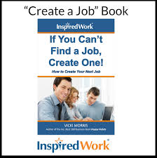 Inspiredwork Job Search Create A Job If You Cant Find One