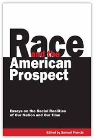 race and the american prospect the occidental quarterly essays on the racial realities of our nation and our time