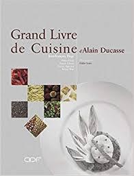 Le Grand Livre De Cuisine Dalain Ducasse Alain Ducasse Jean