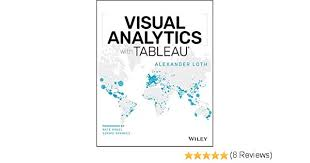 Visual Analytics Amazon Com Visual Analytics With Tableau Ebook Alexander