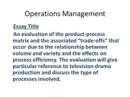 Operations Management Essay Title An Evaluation Of The