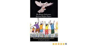 The Advance Deliverance Spiritual Warfare Prayers: Personal Family  Deliverance Prayers by Akujobi D. Oparaocha (2010-04-01): Akujobi D.  Oparaocha: Amazon.com: Books