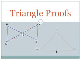Triangle Proofs Ppt Triangle Proofs Powerpoint Presentation Id 5597450