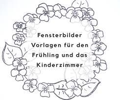Fensterbilder Vorlagen Für Den Frühling Und Das Kinderzimmer