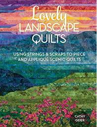 The Art of Landscape Quilting: Nancy Zieman, Natalie Sewell ... & Lovely Landscape Quilts: Using Strings and Scraps to Piece and Applique  Scenic Quilts Adamdwight.com