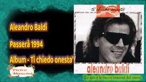 Aleandro Baldi - Passerà 1994 - YouTube