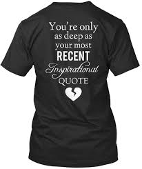 I Heart Inspirational Quotes You're Only As Deep As Your Most Custom Recent Inspirational Quotes