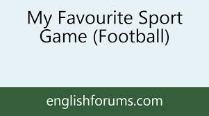 my favourite sport game football