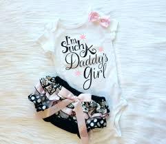 Baby Girl Clothes Daddy\u0027s Girl I\u0027m Such a