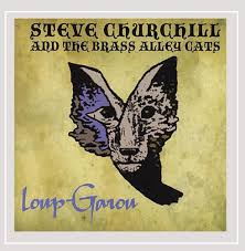 Steve Churchill and the Brass Alley Cats - Loup-Garou [Explicit] -  Amazon.com Music