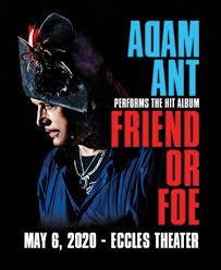 Adam Ant Friend Or Foe Arttix Events Salt Lake County