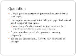 attention getters bait and hook the attention getter ag is the  quotation using a quote as an attention getter can lend credibility to your paper