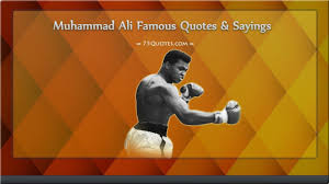 Famous Inspirational Quotes Of Muhammad Ali 75quotescom