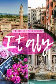 2 weeks in italy the perfect 14 day