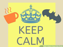 How To Make A Keep Calm Poster 6 Ways To Make A Keep Calm Poster Wikihow