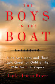 book cover the boys in the boat nine americans ad their epic quest for gold at the 1936 berlin olympics isbn 978 1 101 62274 2 by daniel james brown