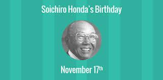 Soichiro Honda Birthday Of Soichiro Honda Founder Of Honda
