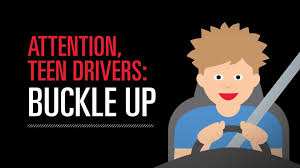 attention teen drivers buckle up