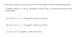 Solved The Degree Sequence Of A Graph Is The List Of Vert