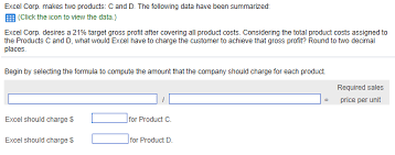 Gross Profit Formula Excel Solved Excel Corp Makes Two Products C And D The Follo