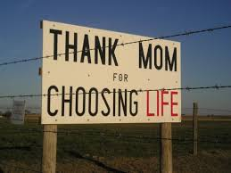 Thank Mom for Choosing Life