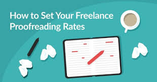 How To Choose Your Proofreading Rates A Freelancers Guide
