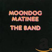 <b>Moondog</b> Matinee (Remastered / Expanded): <b>Band</b>, <b>The Band</b> ...