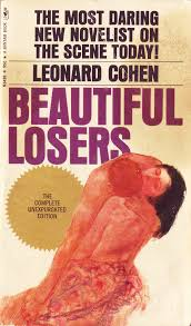 Leonard Cohen Beautiful Losers Quotes Best Of Beautiful Losers Archives Cohencentric Leonard Cohen Considered