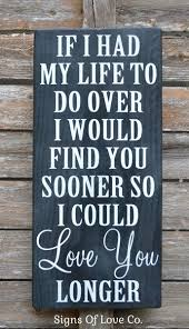 Love Plaques Quotes Best Chalkboard Art Sign Wedding Signs Hand Painted Gift If I Had My Life