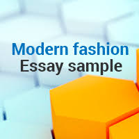 what is fashion for modern teenagers essay sample