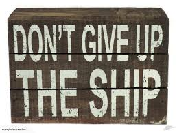 dont give up the ship box shelf sign wood 7 inches