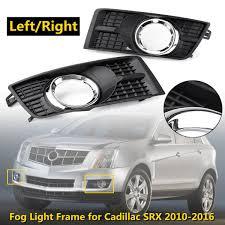 2012 Cadillac Srx Fog Lights For Cadillac Srx 2010 2011 2012 2013 2014 2015 2016 25778388 Front Bumper Fog Lamp Light Frame Grille Case Cover
