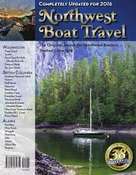 2016 Northwest Boat Travel By Vernon Publications Issuu