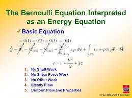 12 fox mcdonald pritchard the bernoulli equation interpreted as an energy equation basic equation 1 no shaft work 2 no shear force work 3