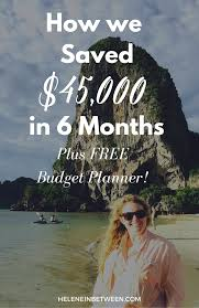 Save 20000 In A Year Chart How We Saved 45 000 In Six Months Plus Free Budget Planner