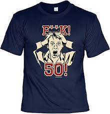 T Shirt 50 Geburtstag Geburtstagsshirt Sprüche 50 Jahre F K 50