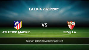 Atletico Madrid vs Sevilla H2H 12 jan 2021 Head to Head stats prediction