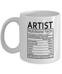 Coffee Mugs For Artists   Artistic Gifts Artistic Nutritional Facts Label  Artistic Gag Gifts   Gifts
