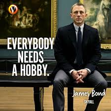 James Bond Quotes Magnificent James Bond Daniel Craig In Skyfall Everybody Needs A Hobby
