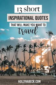 13 Short Inspirational Quotes That Will Make You Want To Travel