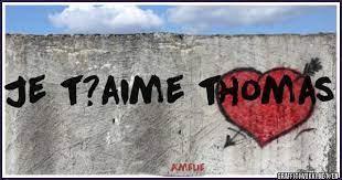 Je t?aime thomas