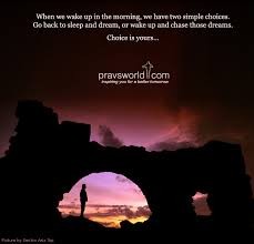 Pravs World Good Morning Quotes Best of Every Morning You Have Two Choices Quote On Pravs World