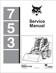 bobcat 753 wiring diagram bobcat discover your wiring bobcat 753 skid steer loader service repair workshop manual a